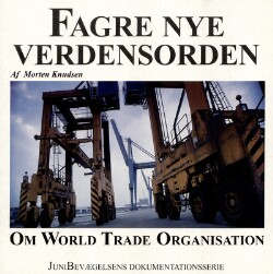 Fagre nye verdensorden : Om World Trade Organisation
